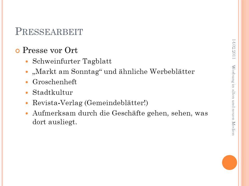 P RESSEARBEIT Presse vor Ort Schweinfurter Tagblatt Markt am Sonntag und ähnliche Werbeblätter Groschenheft Stadtkultur Revista-Verlag (Gemeindeblätte
