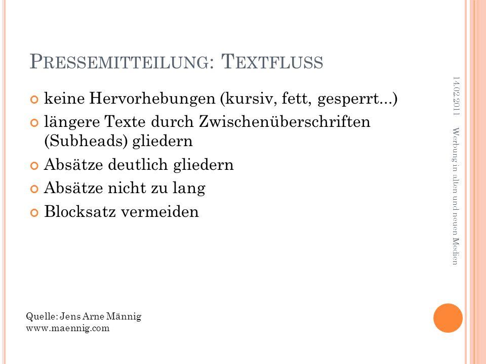 P RESSEMITTEILUNG : T EXTFLUSS keine Hervorhebungen (kursiv, fett, gesperrt...) längere Texte durch Zwischenüberschriften (Subheads) gliedern Absätze
