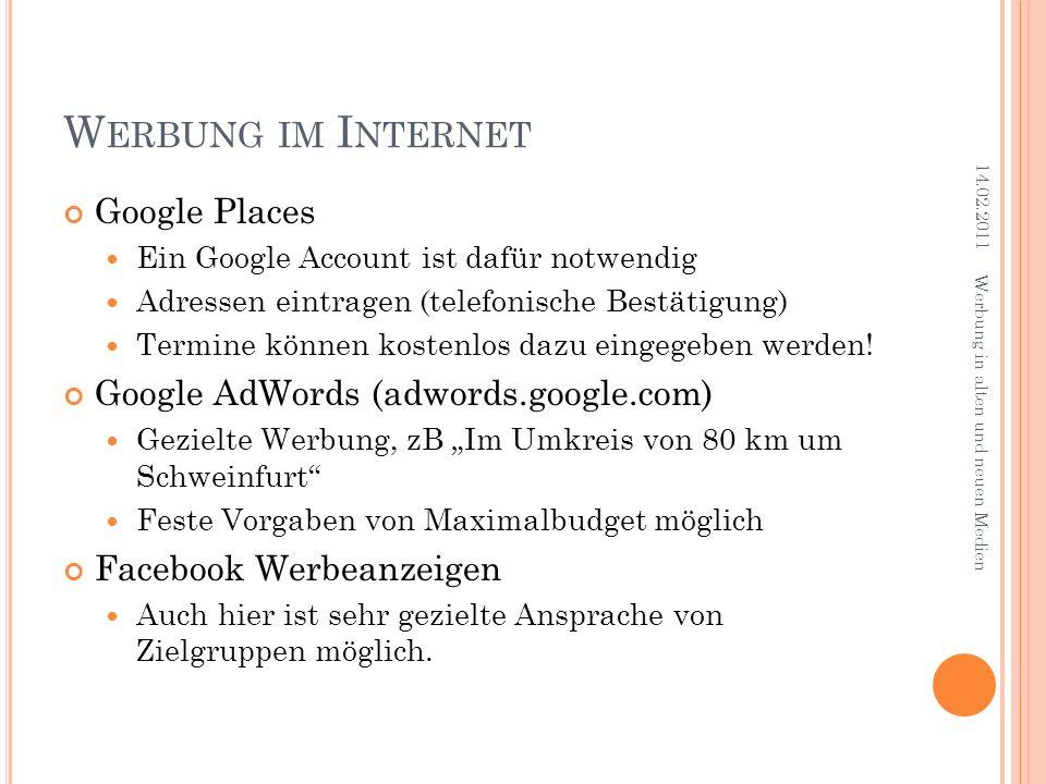 W ERBUNG IM I NTERNET Google Places Ein Google Account ist dafür notwendig Adressen eintragen (telefonische Bestätigung) Termine können kostenlos dazu