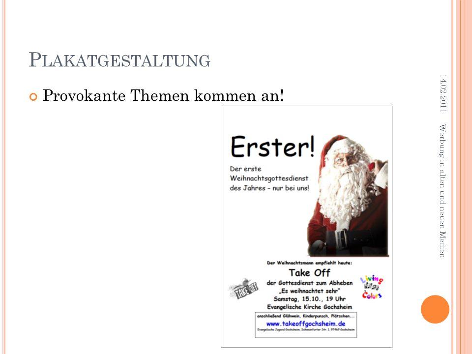 P LAKATGESTALTUNG Provokante Themen kommen an! 14.02.2011 Werbung in alten und neuen Medien