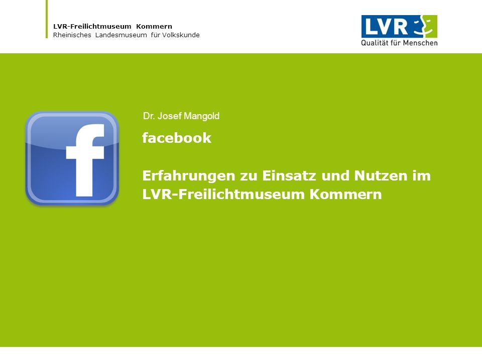 LVR-Freilichtmuseum Kommern Rheinisches Landesmuseum für Volkskunde facebook Erfahrungen zu Einsatz und Nutzen im LVR-Freilichtmuseum Kommern Dr.