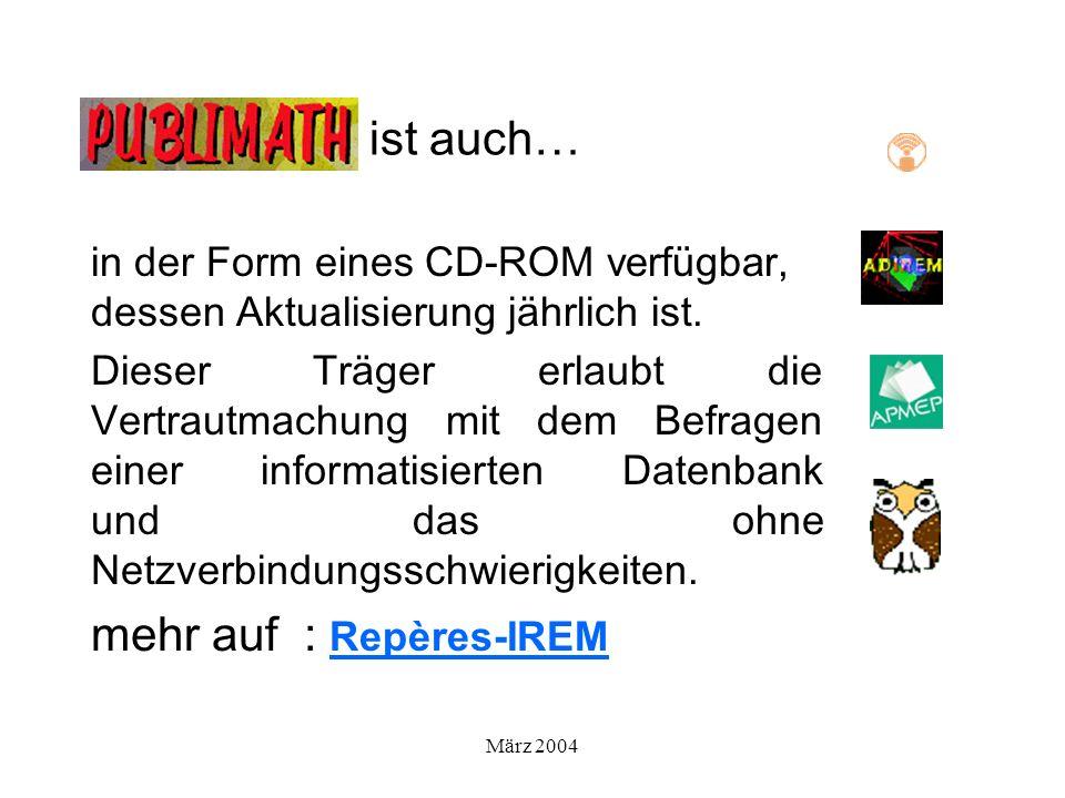 März 2004 ist auch… in der Form eines CD-ROM verfügbar, dessen Aktualisierung jährlich ist.