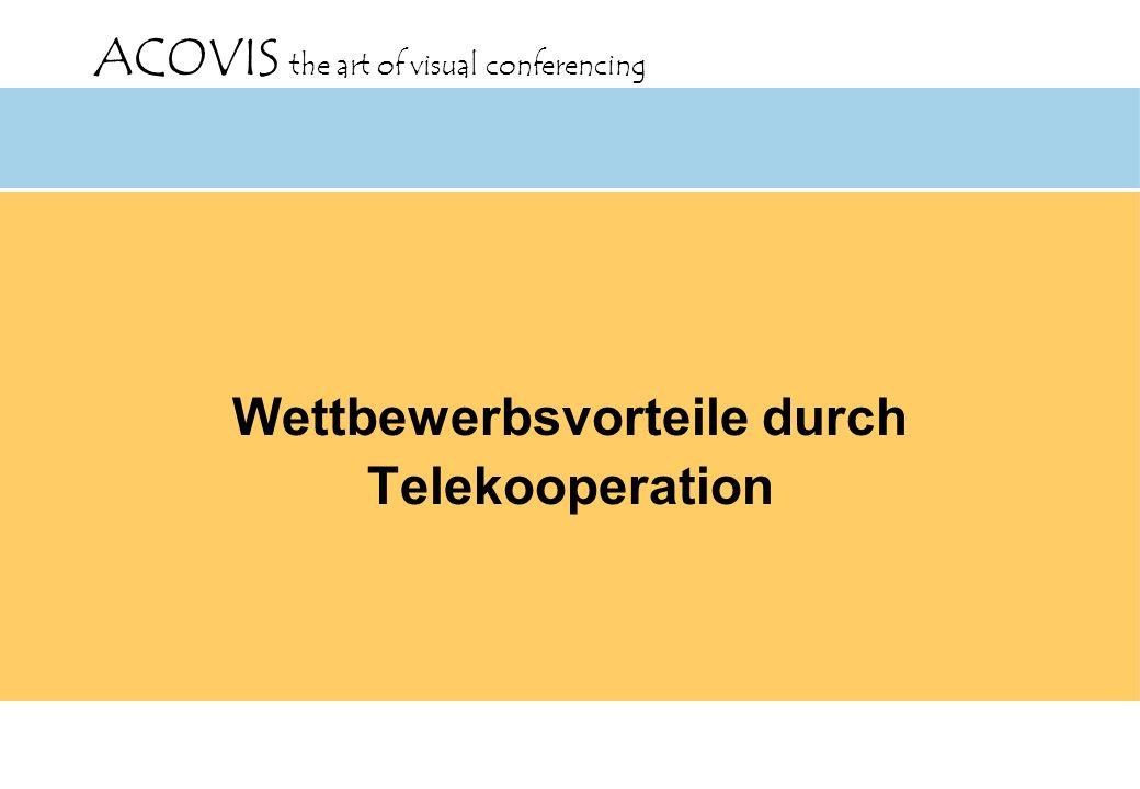 ACOVIS the art of visual conferencing 0 20 40 60 80 18001850190019502000 Prozent Jahr LandwirtschaftProduktion Dienstleistungen (klassisch) Informations- dienstleistungen Quelle: BMBF Entwicklung der Beschäftigung in Deutschland