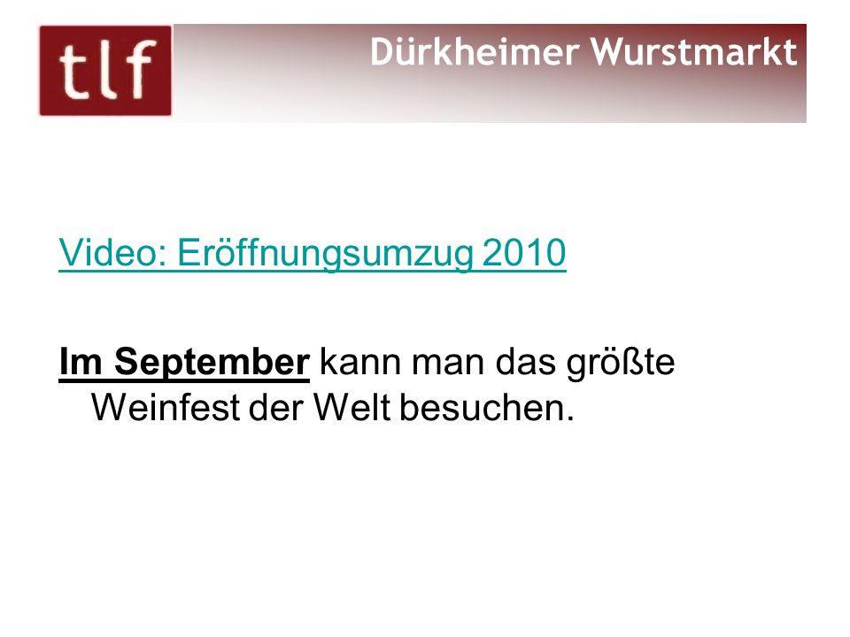 Video: Eröffnungsumzug 2010 Im September kann man das größte Weinfest der Welt besuchen. Dürkheimer Wurstmarkt