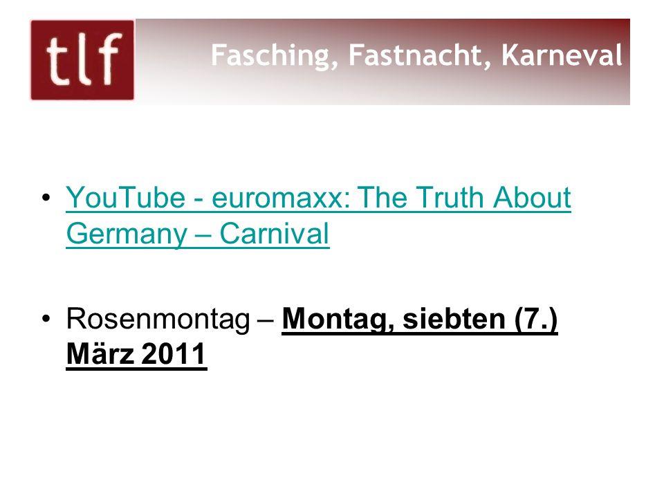 YouTube - euromaxx: The Truth About Germany – CarnivalYouTube - euromaxx: The Truth About Germany – Carnival Rosenmontag – Montag, siebten (7.) März 2011 Fasching, Fastnacht, Karneval