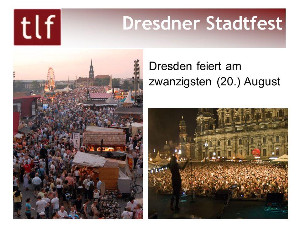 Dresden feiert am zwanzigsten (20.) August Dresdner Stadtfest