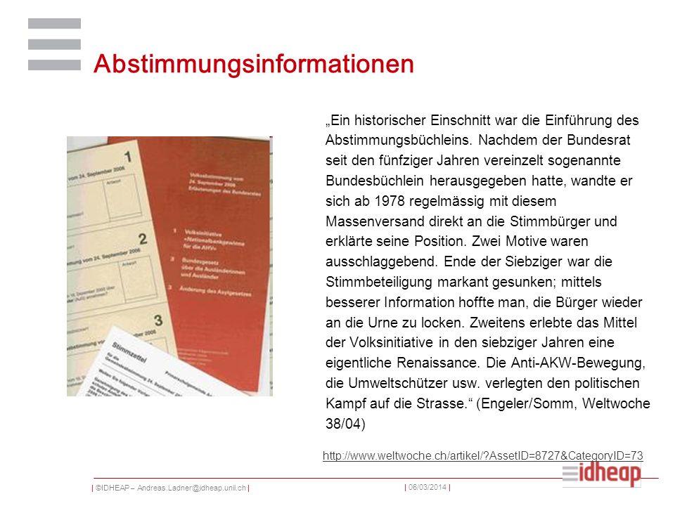 | ©IDHEAP – Andreas.Ladner@idheap.unil.ch | | 06/03/2014 | Abstimmungsinformationen Ein historischer Einschnitt war die Einführung des Abstimmungsbüchleins.