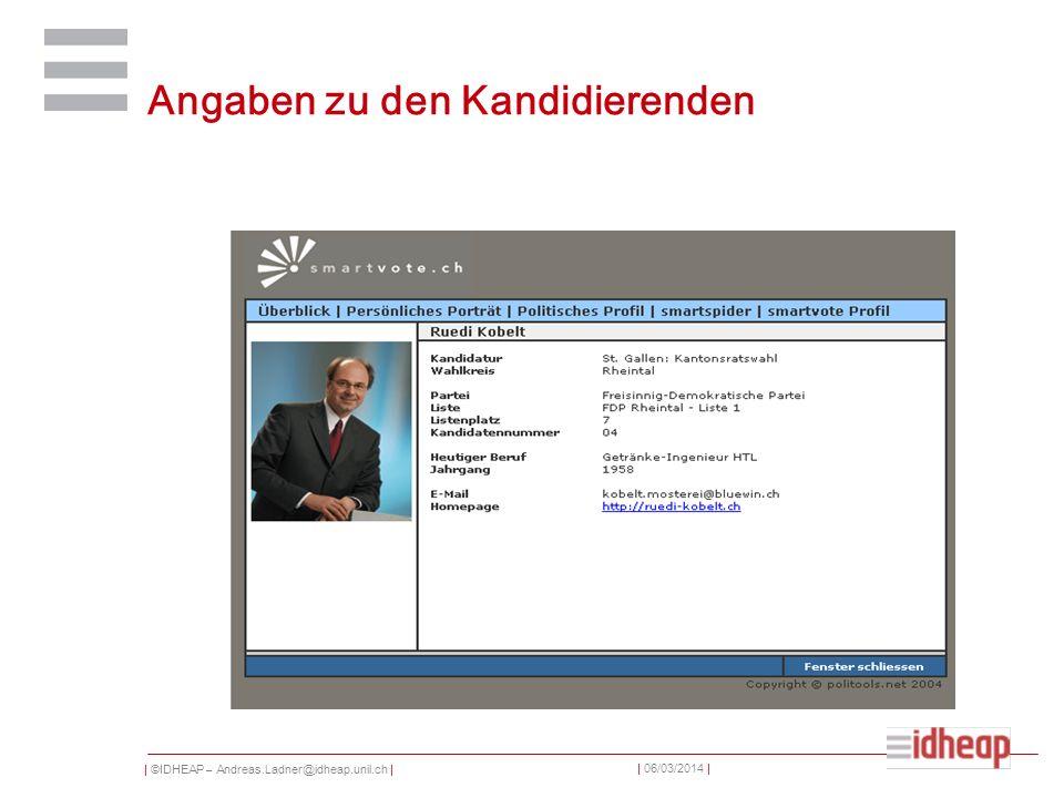 | ©IDHEAP – Andreas.Ladner@idheap.unil.ch | | 06/03/2014 | Angaben zu den Kandidierenden