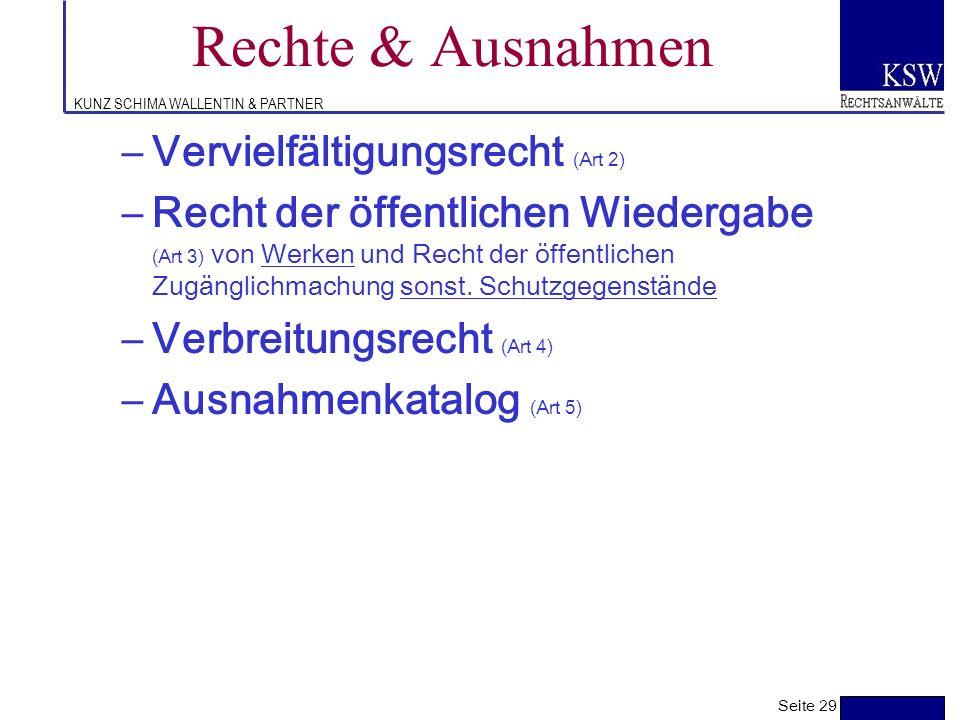 KUNZ SCHIMA WALLENTIN & PARTNER Verwertungsrechte in der UrhRL klassischer Katalog der Verwertungsrechte –Vervielfältigung –Verbreitung –Vermieten und