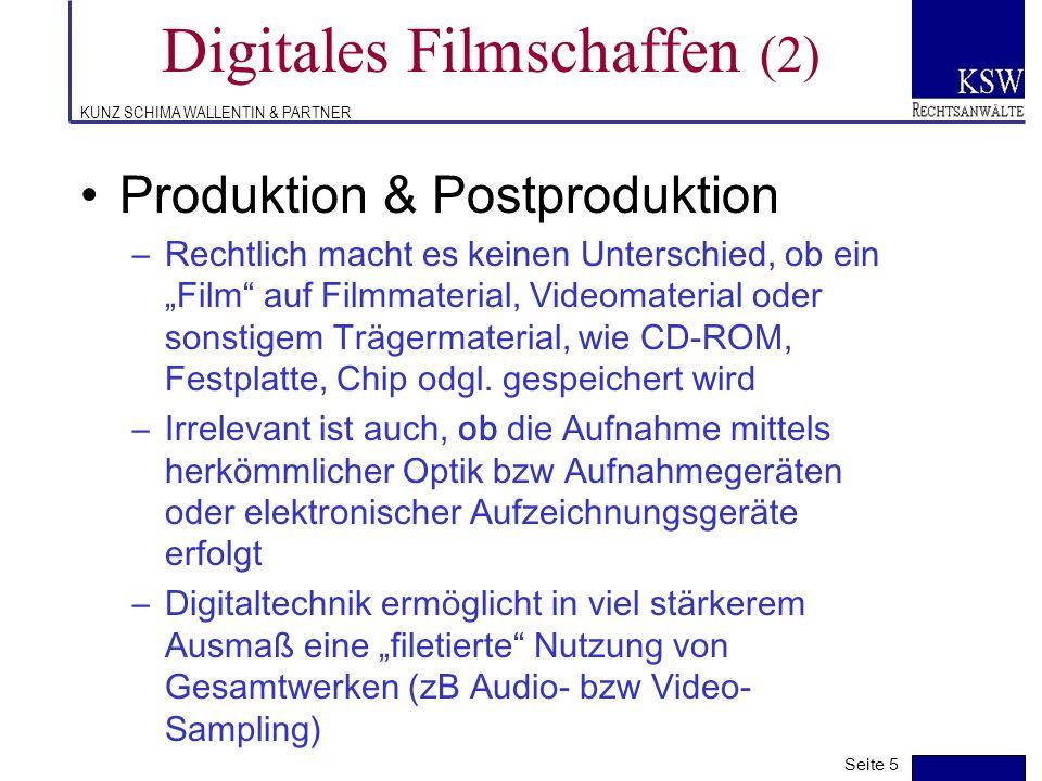 KUNZ SCHIMA WALLENTIN & PARTNER Digitales Filmschaffen (1) Idee & Entwicklung –Entstehung der Filmidee (= sehr stark emotional – analog denkender/fühl