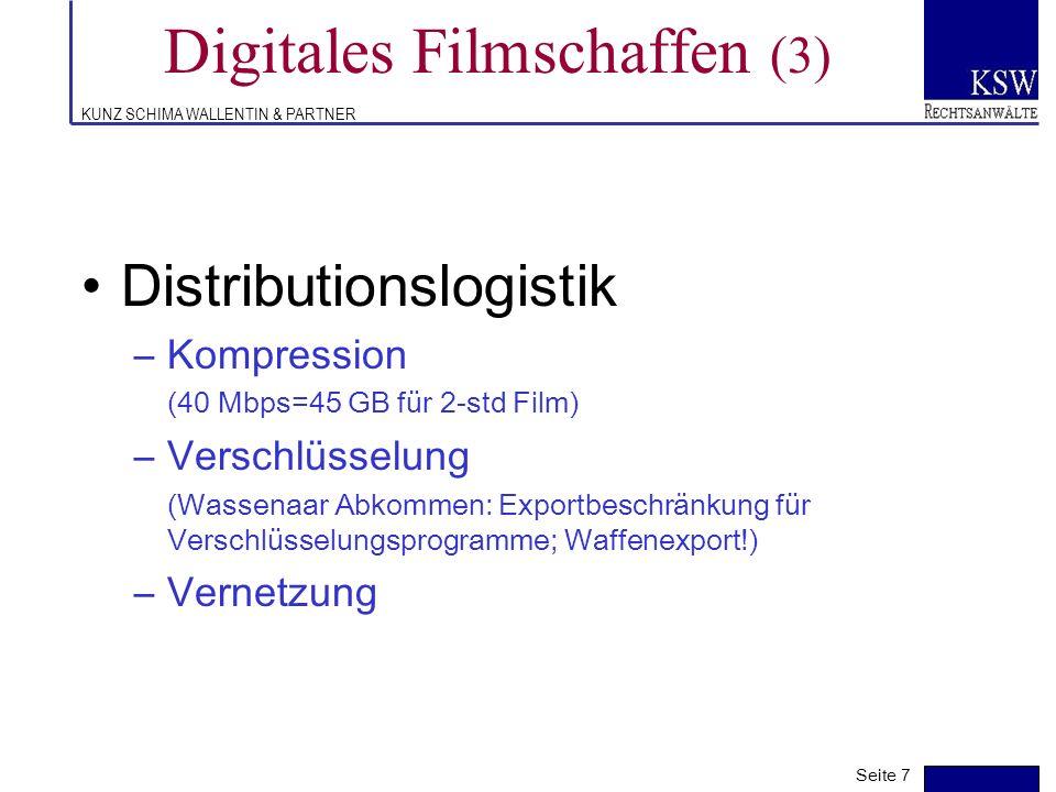 KUNZ SCHIMA WALLENTIN & PARTNER Digitales Filmschaffen (2) Produktion & Postproduktion –Rechtlich macht es keinen Unterschied, ob ein Film auf Filmmat