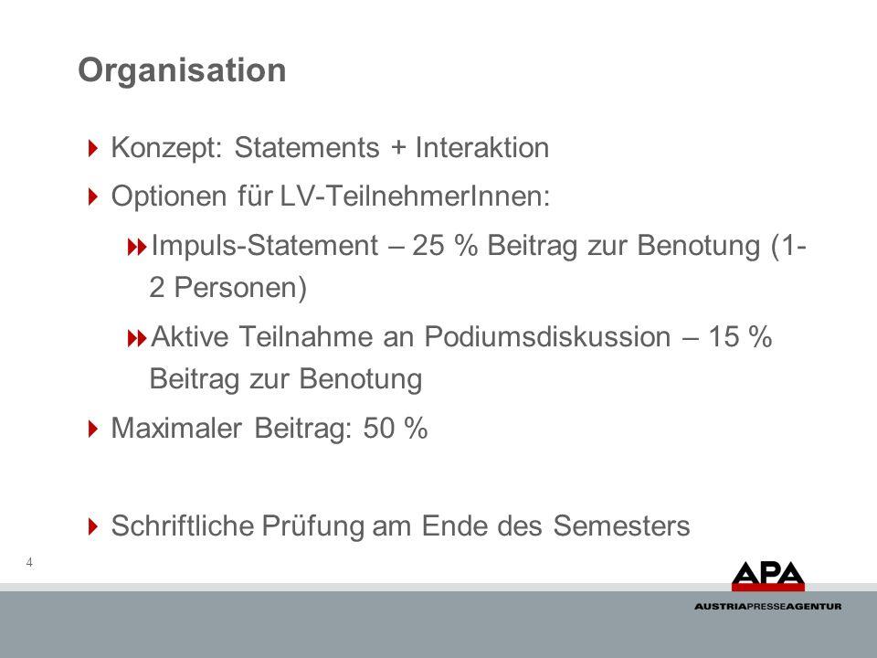 Organisation Konzept: Statements + Interaktion Optionen für LV-TeilnehmerInnen: Impuls-Statement – 25 % Beitrag zur Benotung (1- 2 Personen) Aktive Te