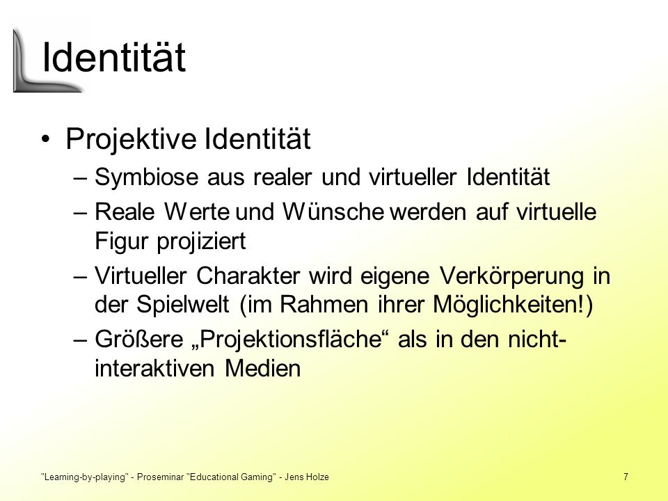 Learning-by-playing - Proseminar Educational Gaming - Jens Holze8 Identität Bsp.
