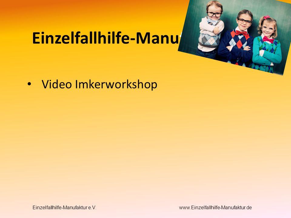 Video Imkerworkshop Einzelfallhilfe-Manufaktur e.V. www.Einzelfallhilfe-Manufaktur.de Einzelfallhilfe-Manufaktur e.V.