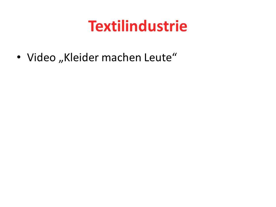 Textilindustrie Video Kleider machen Leute