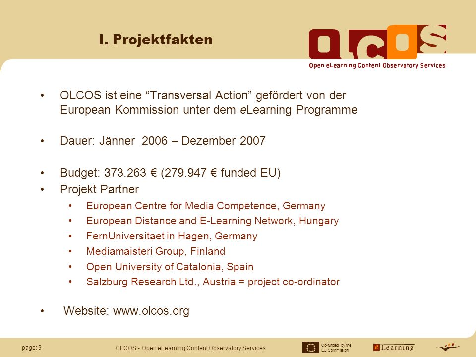 Co-funded by the EU Commission OLCOS - Open eLearning Content Observatory Services page: 3 I.