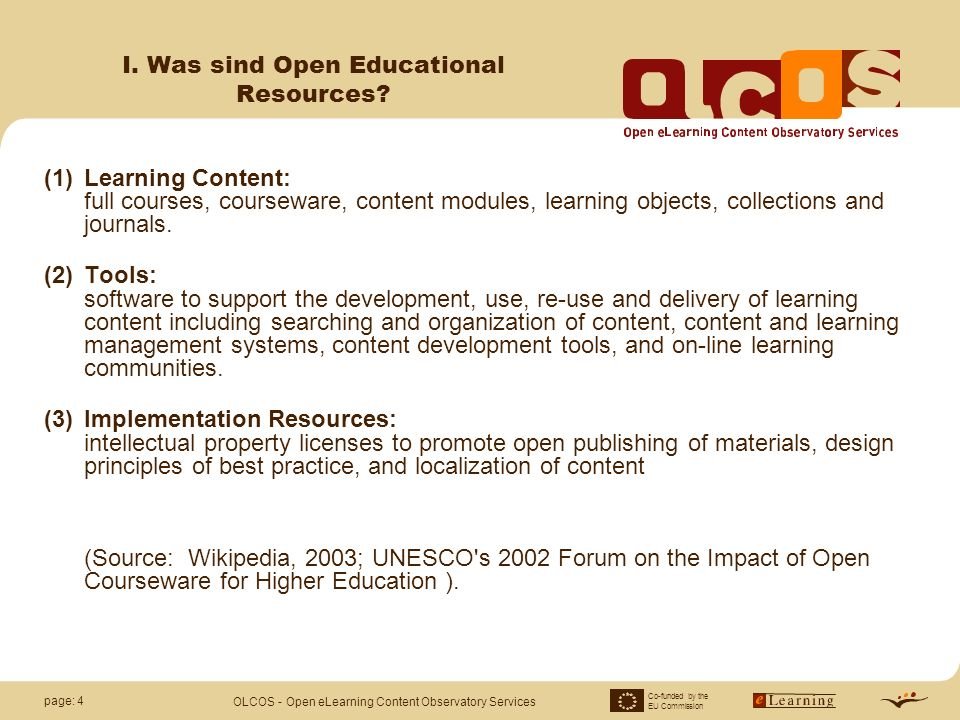 Co-funded by the EU Commission OLCOS - Open eLearning Content Observatory Services page: 4 I.