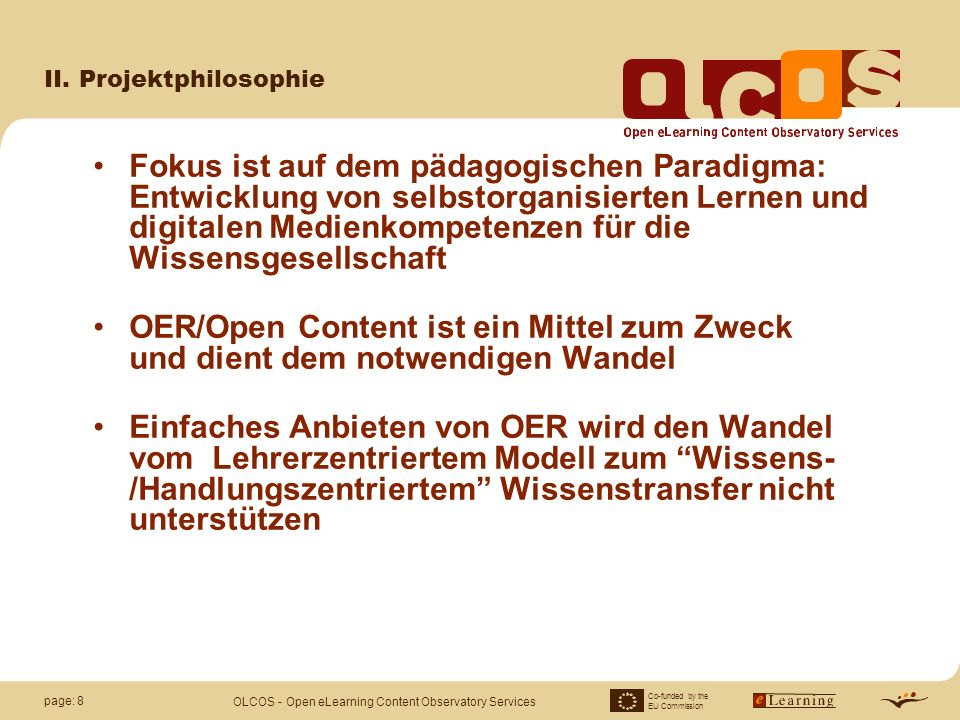 Co-funded by the EU Commission OLCOS - Open eLearning Content Observatory Services page: 19 III.
