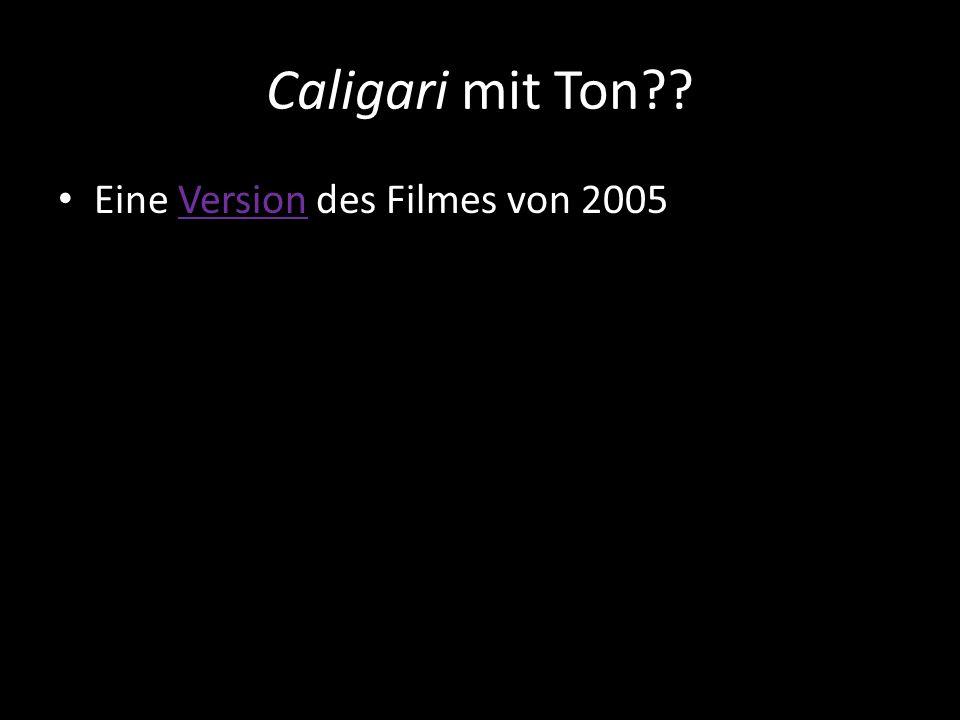 Caligari mit Ton?? Eine Version des Filmes von 2005Version