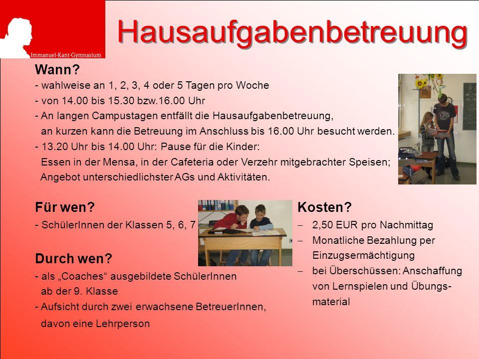 Kosten? 2,50 EUR pro Nachmittag Monatliche Bezahlung per Einzugsermächtigung bei Überschüssen: Anschaffung von Lernspielen und Übungs- material Wann?