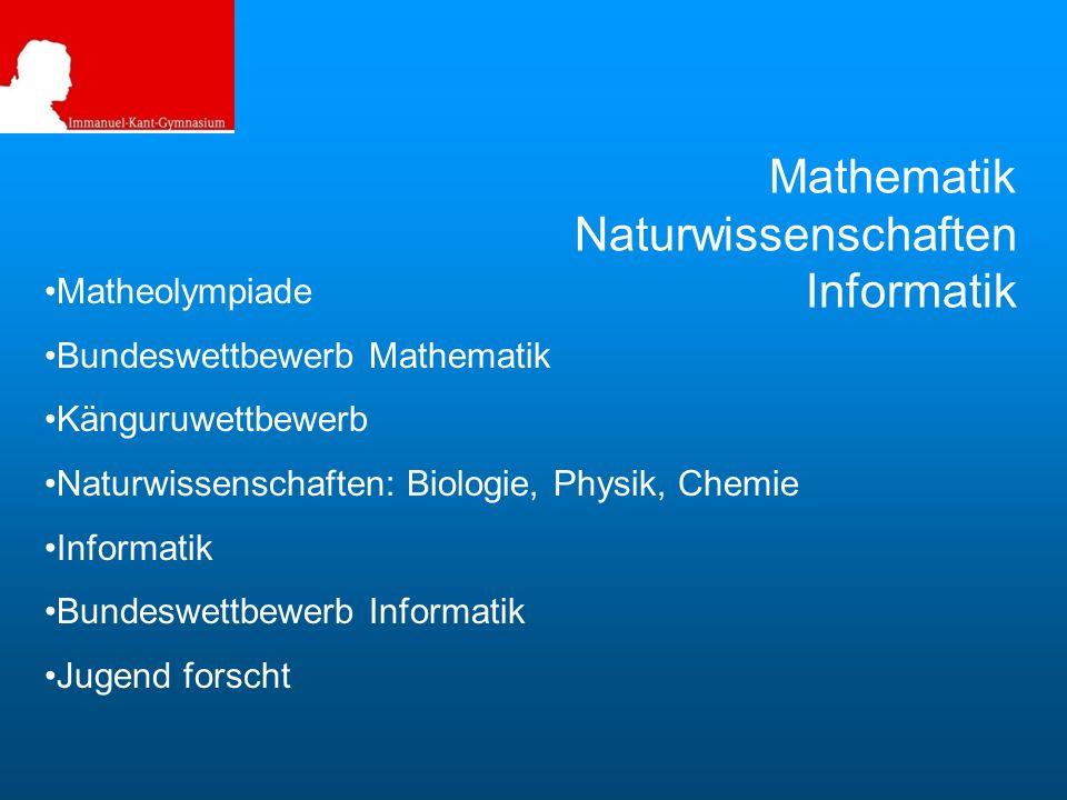 Mathematik Naturwissenschaften Informatik Matheolympiade Bundeswettbewerb Mathematik Känguruwettbewerb Naturwissenschaften: Biologie, Physik, Chemie Informatik Bundeswettbewerb Informatik Jugend forscht