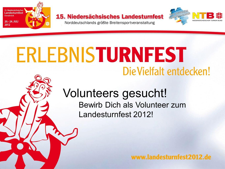 Volunteers gesucht! Bewirb Dich als Volunteer zum Landesturnfest 2012!