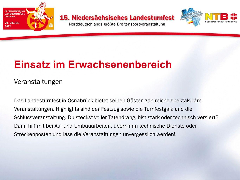 Veranstaltungen Das Landesturnfest in Osnabrück bietet seinen Gästen zahlreiche spektakuläre Veranstaltungen. Highlights sind der Festzug sowie die Tu