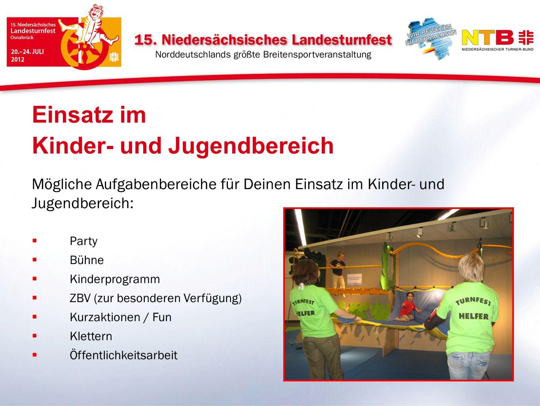 Mögliche Aufgabenbereiche für Deinen Einsatz im Kinder- und Jugendbereich: Party Bühne Kinderprogramm ZBV (zur besonderen Verfügung) Kurzaktionen / Fu