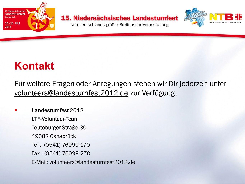 Für weitere Fragen oder Anregungen stehen wir Dir jederzeit unter volunteers@landesturnfest2012.de zur Verfügung.