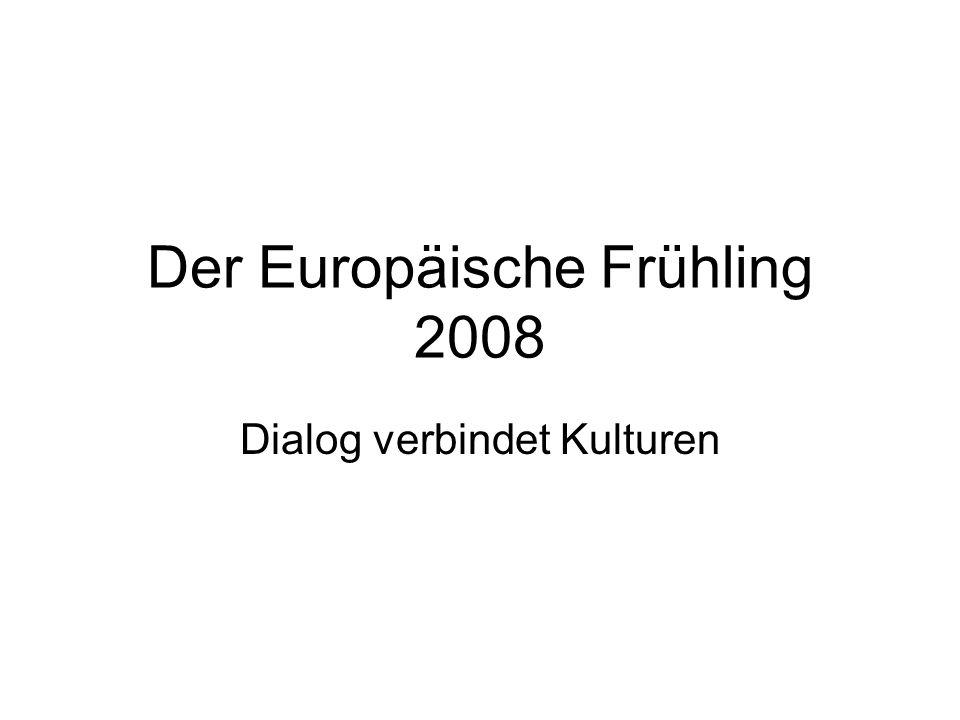 Der Europäische Frühling 2008 Dialog verbindet Kulturen