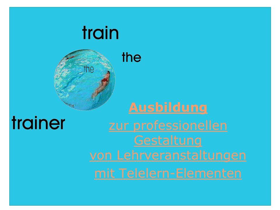 Ausbildung zur professionellen Gestaltung von Lehrveranstaltungen mit Telelern-Elementen