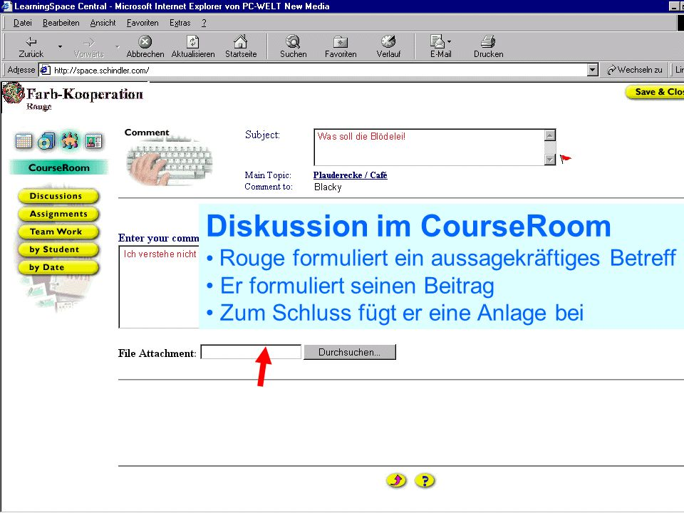 Problem Kollaboration Lernen elernen telecolonline Learning Space telecol online Präsentation vom 7.2.2001 47 von 50 24.02.2001 Diskussion im CourseRoom Rouge beteiligt sich an einer Diskussion Er Liest den Beitrag Er beantwortet ihn durch Klicken auf...