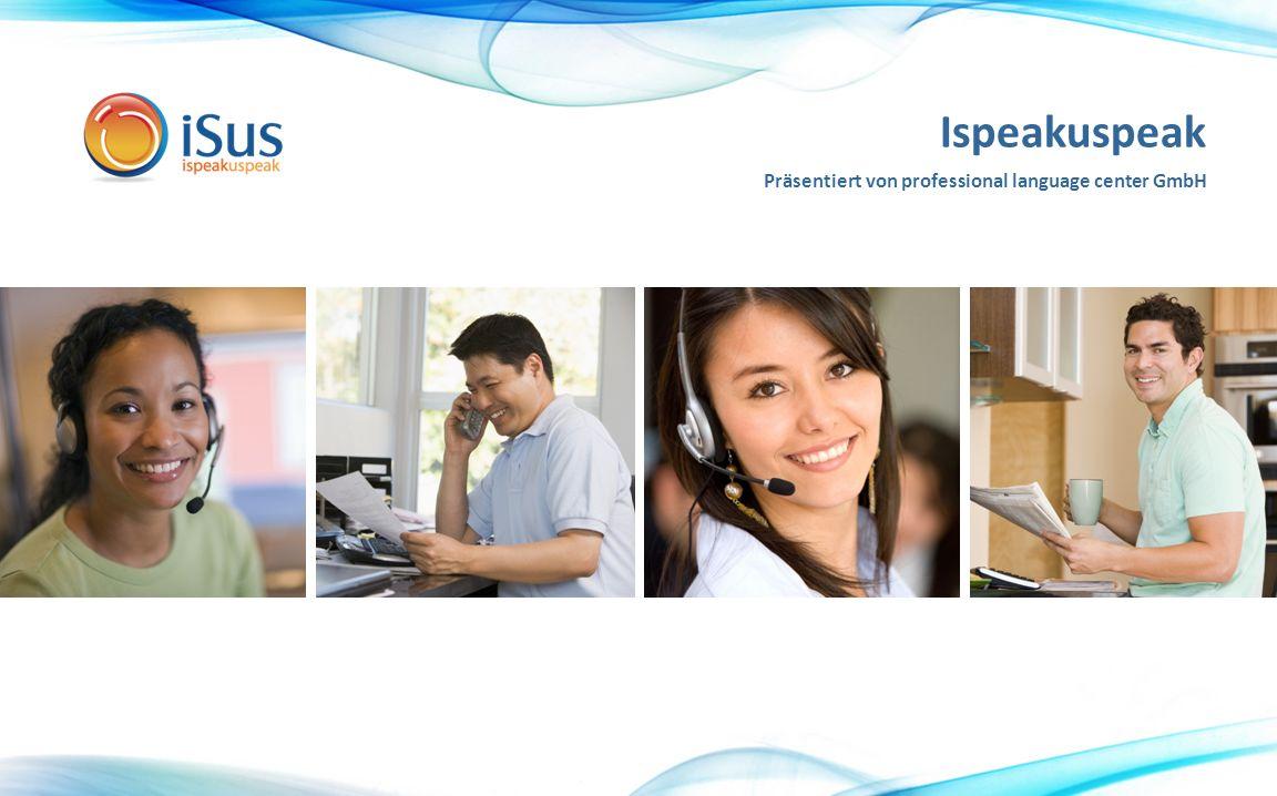 Ispeakuspeak Präsentiert von professional language center GmbH