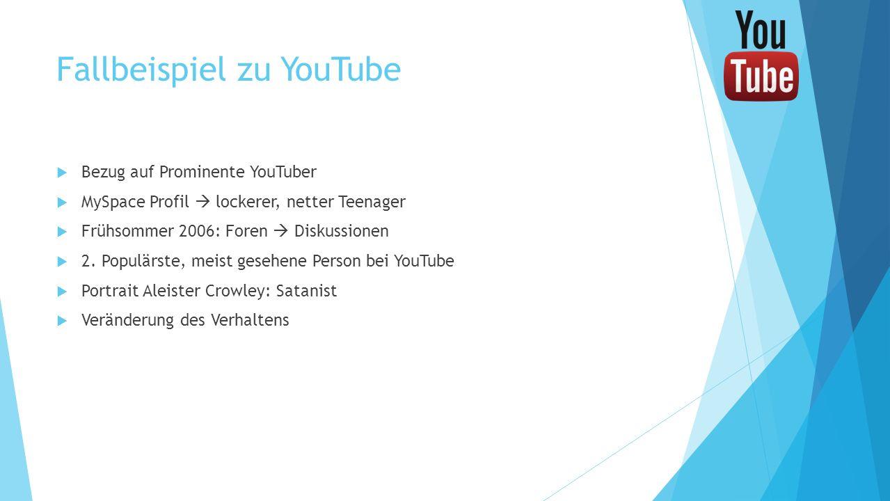 Fallbeispiel zu YouTube Bezug auf Prominente YouTuber MySpace Profil lockerer, netter Teenager Frühsommer 2006: Foren Diskussionen 2. Populärste, meis
