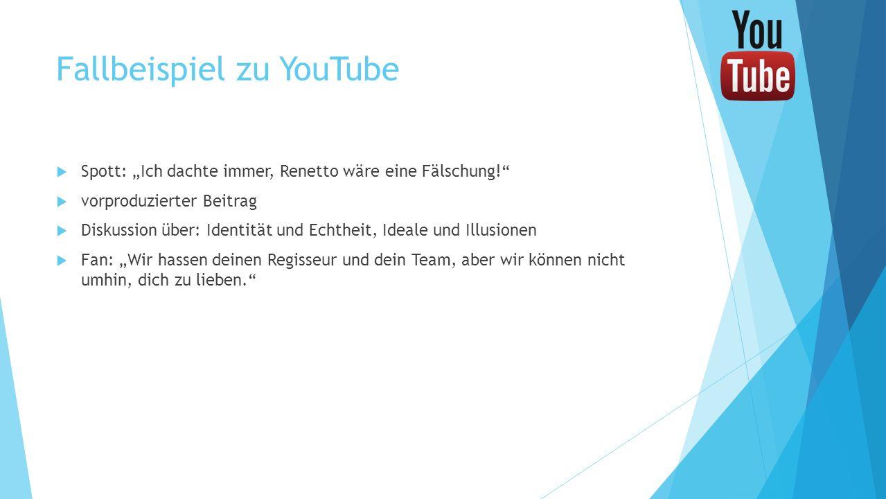 Fallbeispiel zu YouTube Spott: Ich dachte immer, Renetto wäre eine Fälschung! vorproduzierter Beitrag Diskussion über: Identität und Echtheit, Ideale