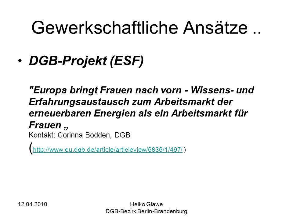 12.04.2010Heiko Glawe DGB-Bezirk Berlin-Brandenburg Gewerkschaftliche Ansätze.. DGB-Projekt (ESF)