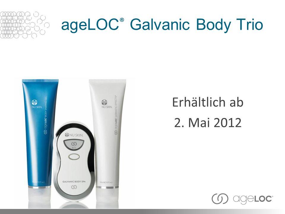 ageLOC ® Galvanic Body Trio Erhältlich ab 2. Mai 2012