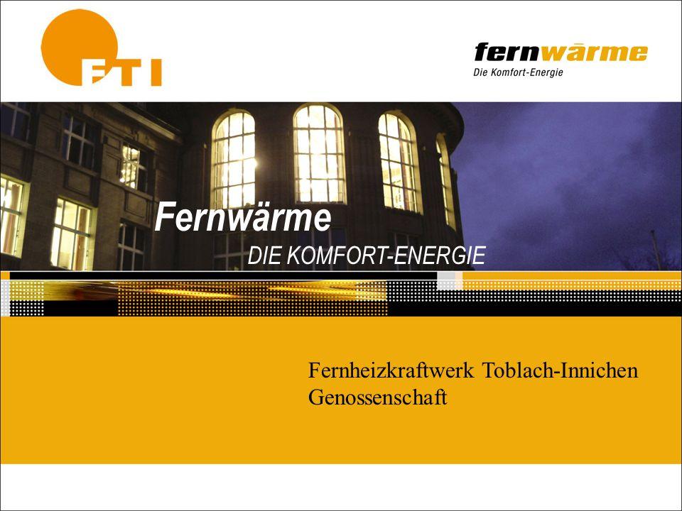 Fernwärme DIE KOMFORT-ENERGIE Fernheizkraftwerk Toblach-Innichen Genossenschaft