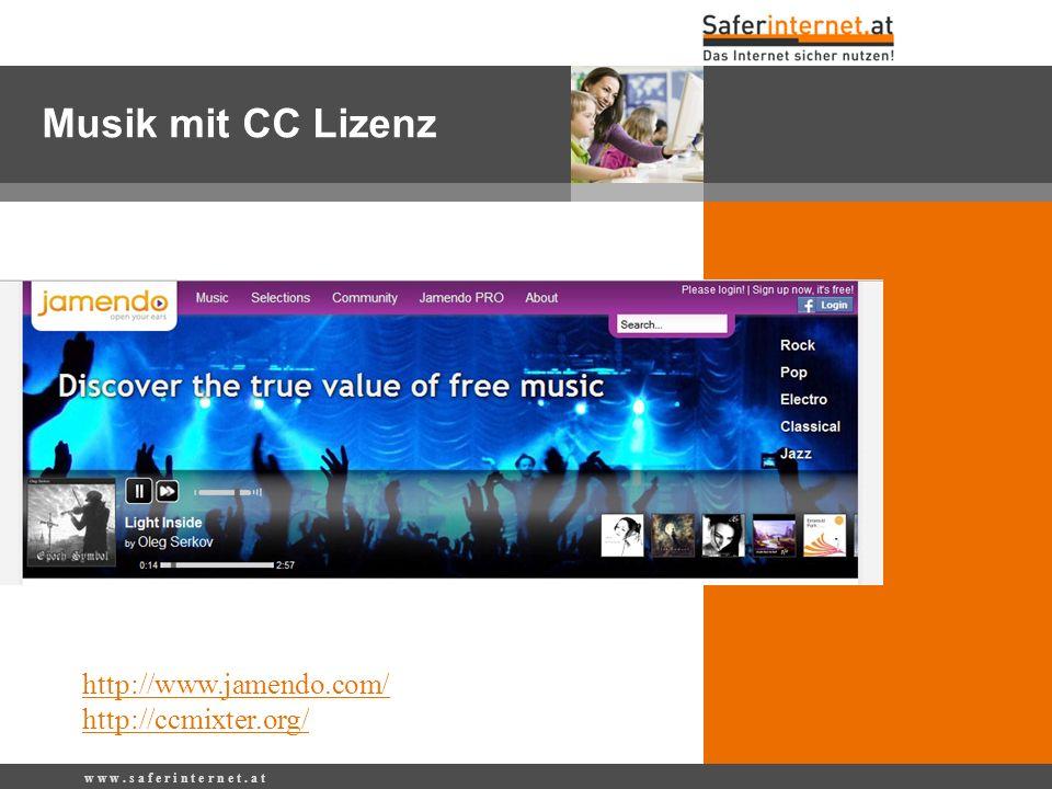 w w w. s a f e r i n t e r n e t. a t http://www.jamendo.com/ http://ccmixter.org/ Musik mit CC Lizenz