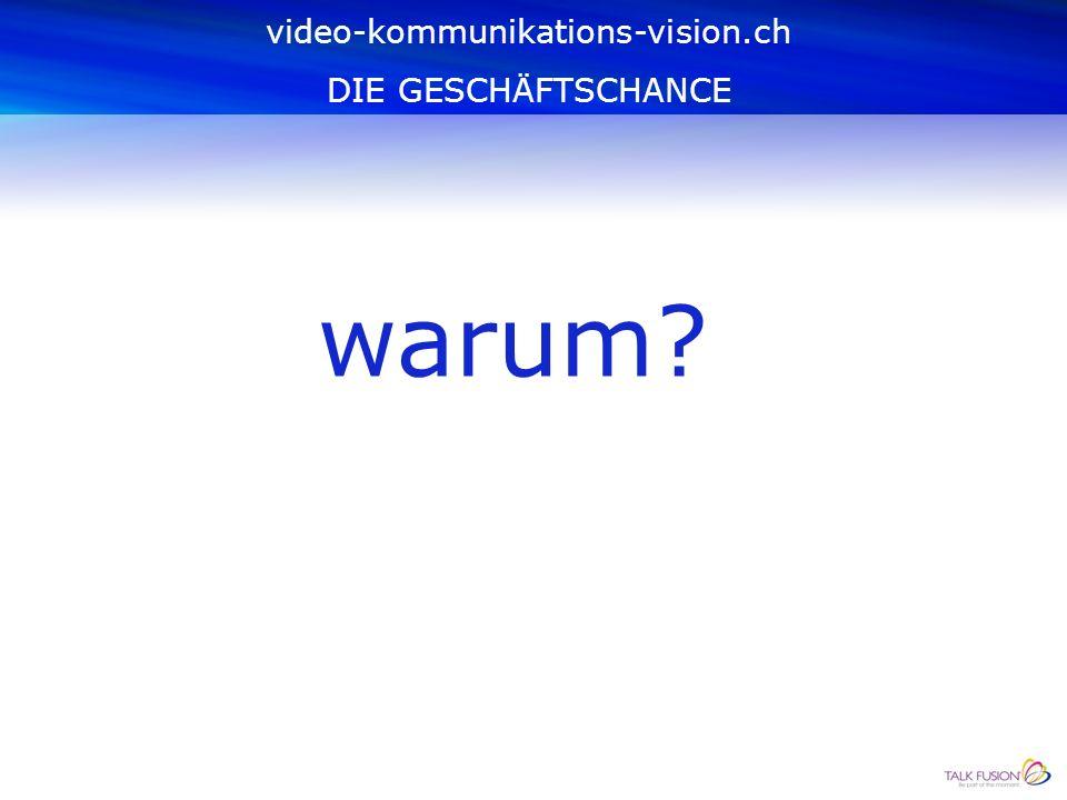 video-kommunikations-vision.ch DIE GESCHÄFTSCHANCE Dann sind Sie bei uns genau richtig, denn mit Online- VIDEO, DEM neuesten Internet-Trend, IST DER ERFOLG GARANTIERT