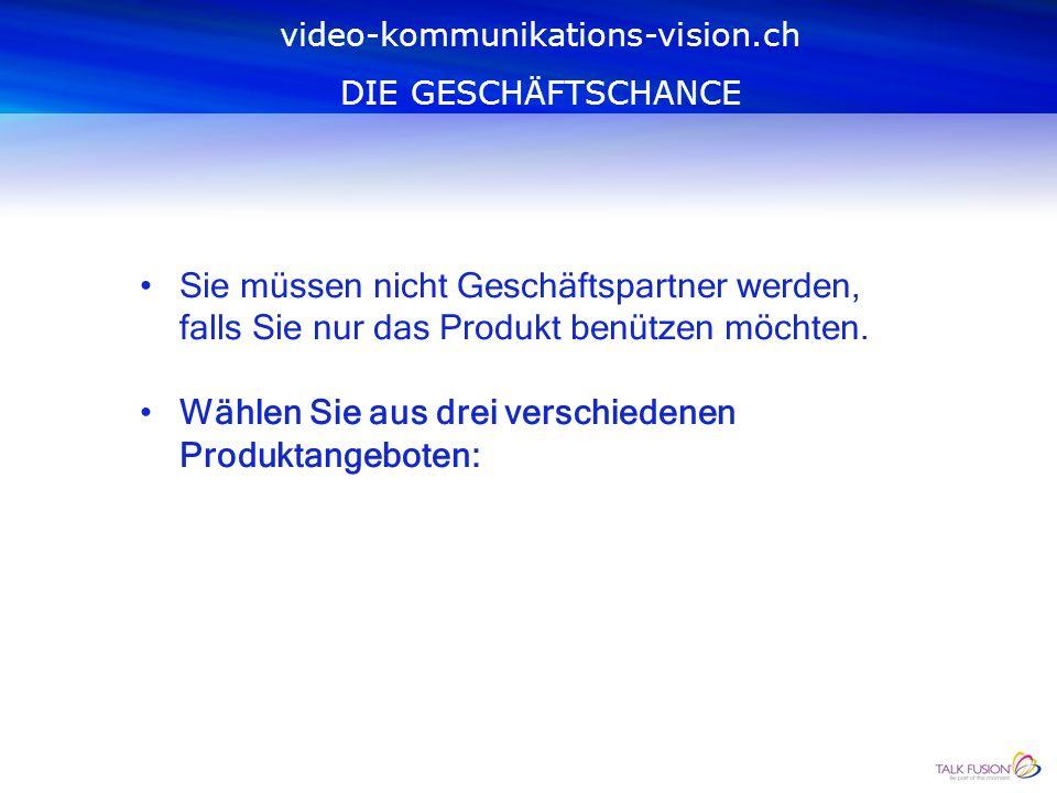 Ein Geschäft, ohne grosse Investitionen und ohne Risiken. Die Vorteile überwiegen. video-kommunikations-vision.ch DIE GESCHÄFTSCHANCE