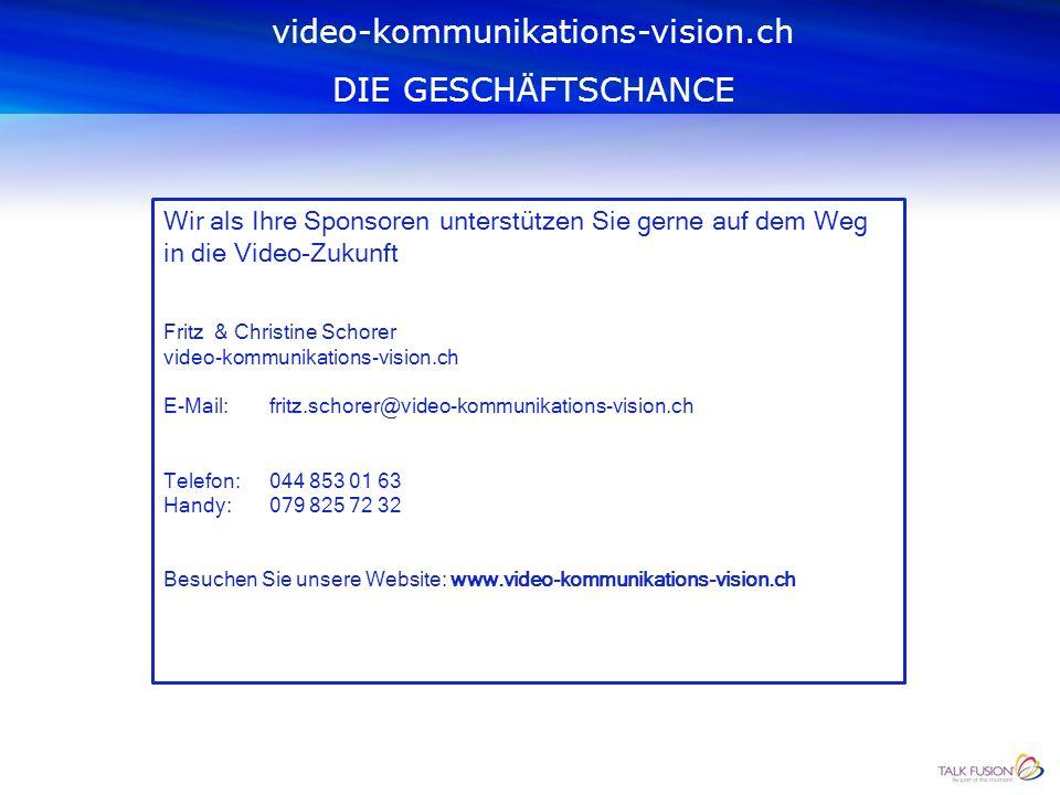 mit video-kommunikations-vision.ch sind Sie ein Schritt voraus video-kommunikations-vision.ch DIE GESCHÄFTSCHANCE