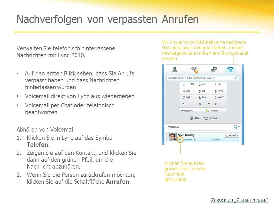 Verwalten Sie telefonisch hinterlassene Nachrichten mit Lync 2010. Auf den ersten Blick sehen, dass Sie Anrufe verpasst haben und dass Nachrichten hin