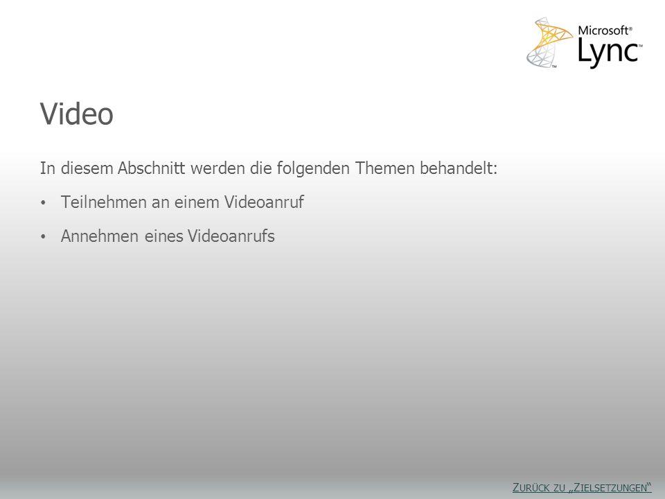 Zielsetzungen – Video In diesem Abschnitt werden die folgenden Themen behandelt: Teilnehmen an einem Videoanruf Annehmen eines Videoanrufs Video Z URÜ