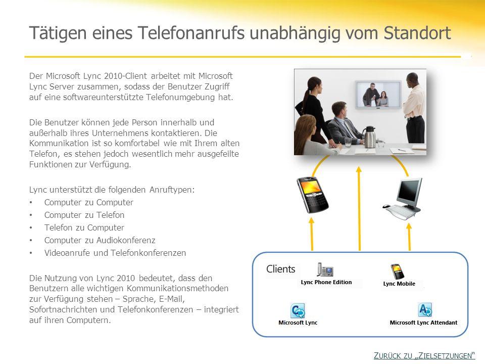 Tätigen eines Telefonanrufs unabhängig vom Standort Der Microsoft Lync 2010-Client arbeitet mit Microsoft Lync Server zusammen, sodass der Benutzer Zu