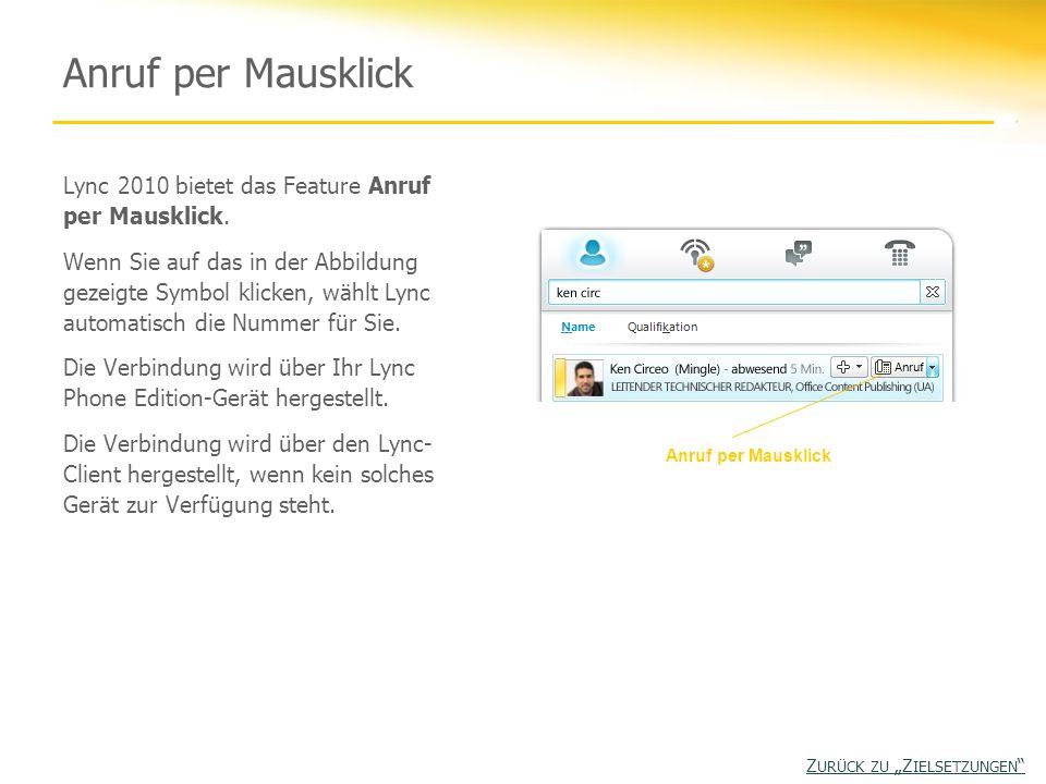 Anruf per Mausklick Lync 2010 bietet das Feature Anruf per Mausklick. Wenn Sie auf das in der Abbildung gezeigte Symbol klicken, wählt Lync automatisc