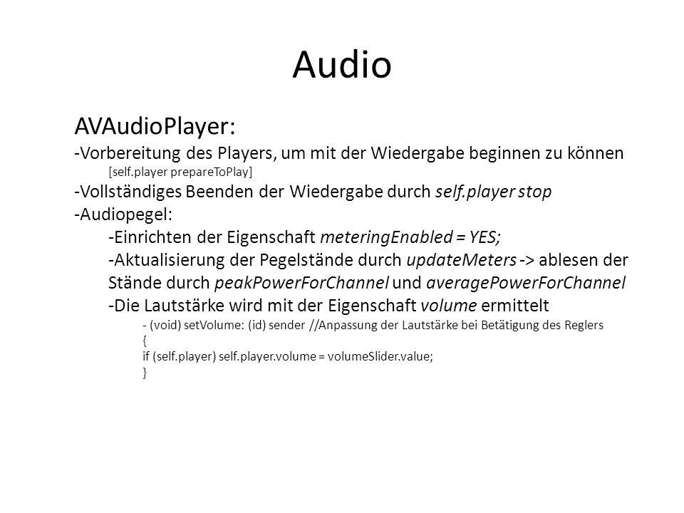 Audio AVAudioPlayer: -Vorbereitung des Players, um mit der Wiedergabe beginnen zu können [self.player prepareToPlay] -Vollständiges Beenden der Wieder