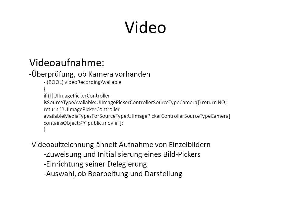 Video Videoaufnahme: -Überprüfung, ob Kamera vorhanden - (BOOL) videoRecordingAvailable { if (![UIImagePickerController isSourceTypeAvailable:UIImageP