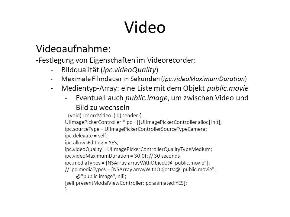 Video Videoaufnahme: -Festlegung von Eigenschaften im Videorecorder: -Bildqualität (ipc.videoQuality) -Maximale Filmdauer in Sekunden (ipc.videoMaximu