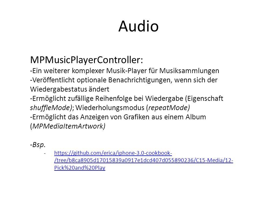 Audio MPMusicPlayerController: -Ein weiterer komplexer Musik-Player für Musiksammlungen -Veröffentlicht optionale Benachrichtigungen, wenn sich der Wi